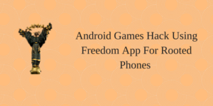Android Games Hack Using Freedom App For Rooted Phones