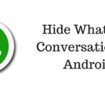 How To Hide Whatsapp Conversation On Android?
