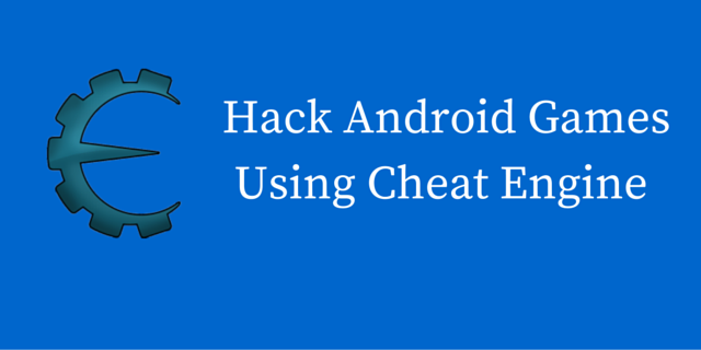 How To Hack Android Games Using Cheat Engine? - Good Tech Tricks