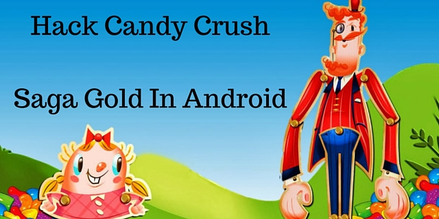 How To Hack Candy Crush Saga Gold In Android Using Lucky