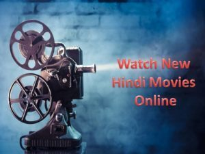 Best Hindi Movie Streaming sites to Watch New Hindi Movies Online at Free