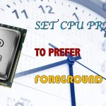 How To Set CPU Priority To Prefer Foreground Apps Windows 10,7,8 and xp [Update 2018]