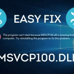 How To Fix Msvcp100.dll Missing or Not Found Errors